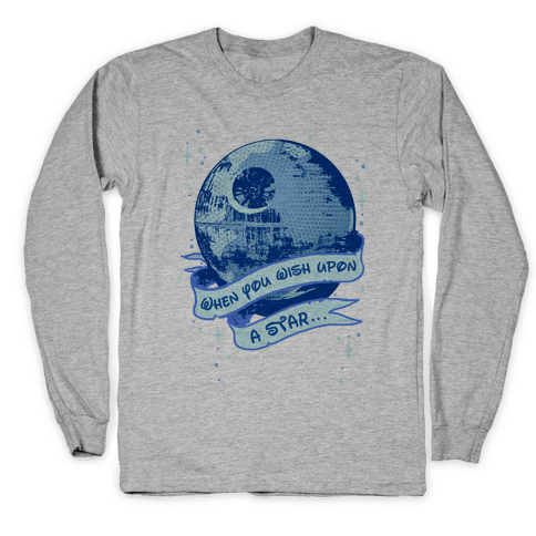 When You Wish Upon A Death Star Long Sleeve T-Shirt