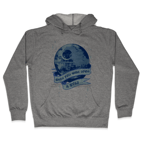When You Wish Upon A Death Star Hooded Sweatshirt