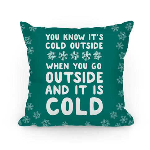 You Know It's Cold Outside