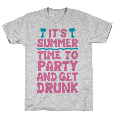 Time To Party and Get Drunk Mens T-Shirt