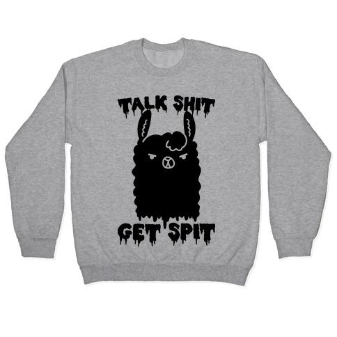 Talk Shit Get Spit Llama  Pullover