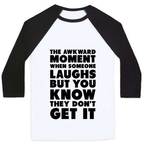 The Awkward Laugh Baseball Tee