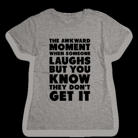 The Awkward Laugh Womens T-Shirt