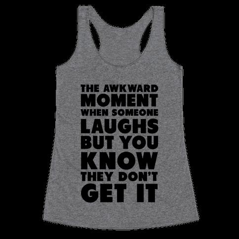 The Awkward Laugh Racerback Tank Top