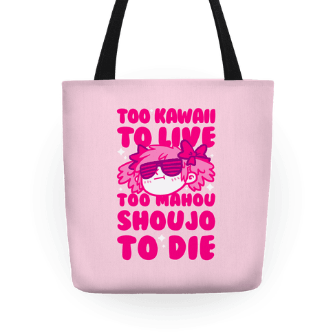 Too Kawaii to Live Too Mahou Shoujo To Die Parody Tote