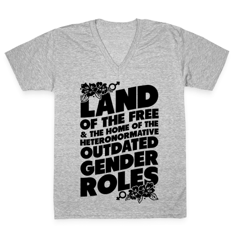 Land of the Free and Home of the Outdated Gender Roles V-Neck Tee Shirt