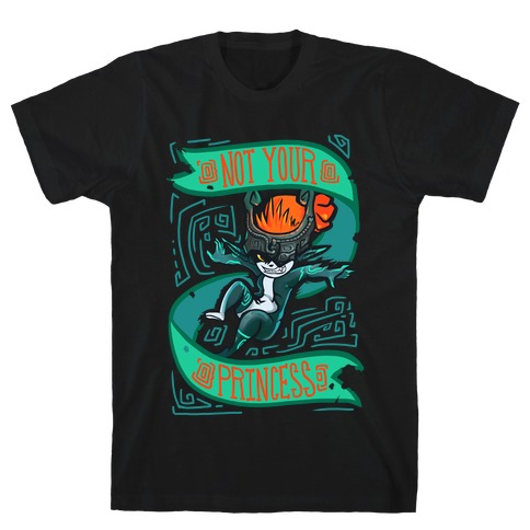 Not Your Princess Midna Parody T-Shirt
