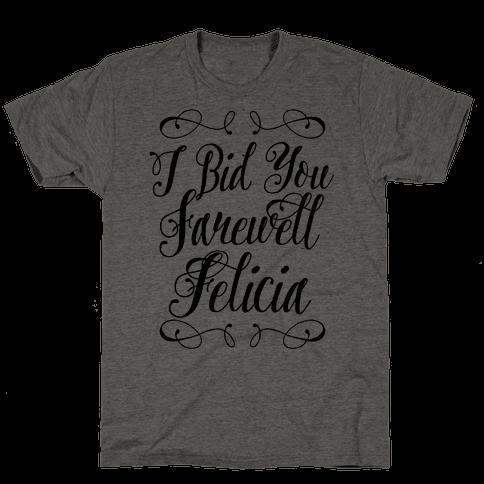 I Bid You Farewell Felicia