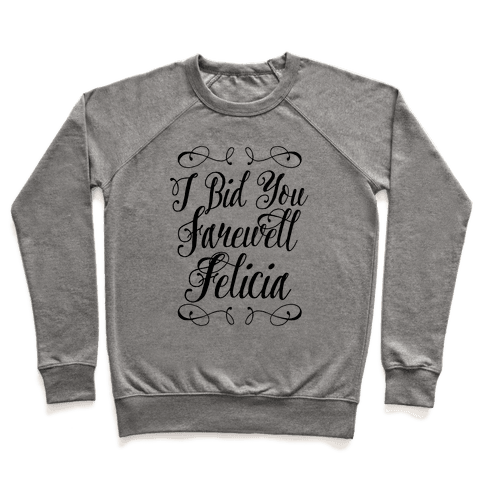 I Bid You Farewell Felicia Pullover