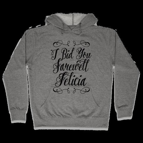 I Bid You Farewell Felicia Hooded Sweatshirt