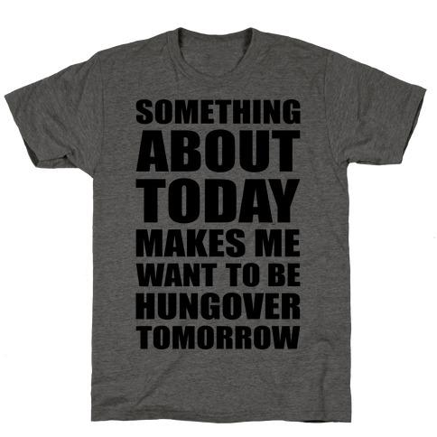 Hungover Tomorrow T-Shirt