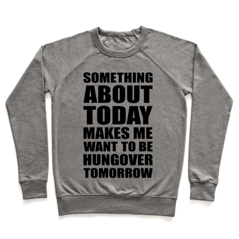 Hungover Tomorrow Pullover