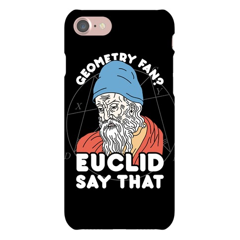 Geometry Fan? Euclid Say That Phone Case