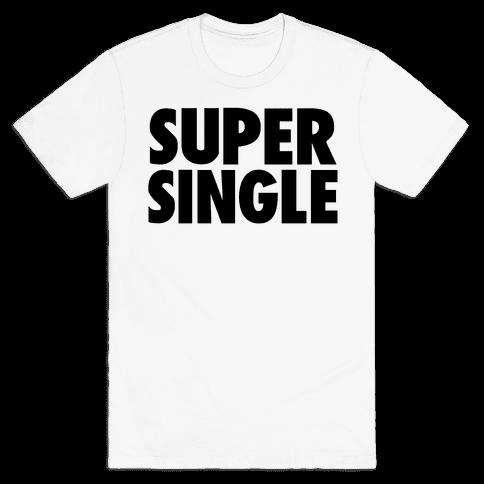 Super Single Mens T-Shirt