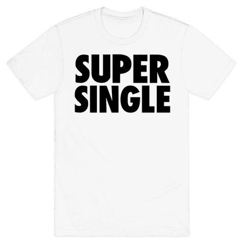 Super Single Mens T-Shirt