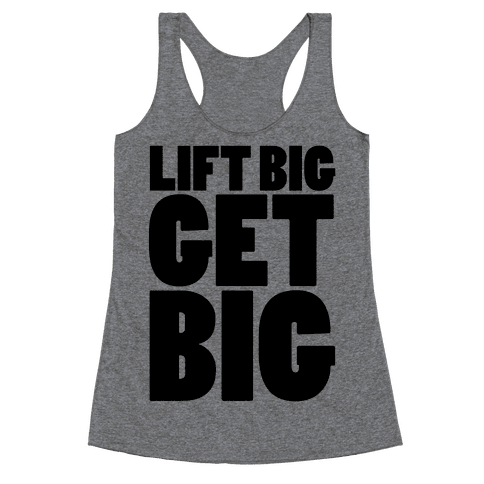 Lift Big Get Big Racerback Tank Top