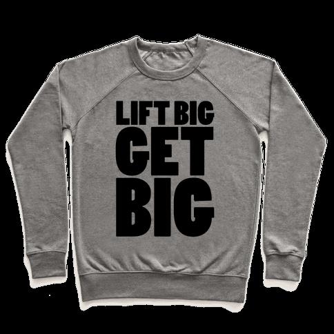 Lift Big Get Big Pullover