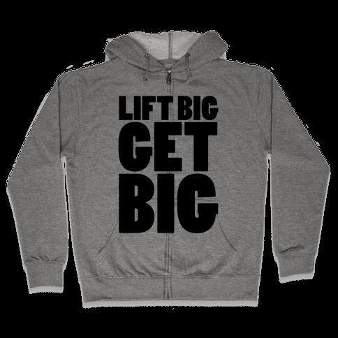 Lift Big Get Big Zip Hoodie