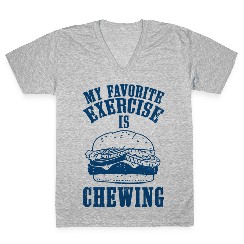 My Favorite Exercise is Chewing V-Neck Tee Shirt