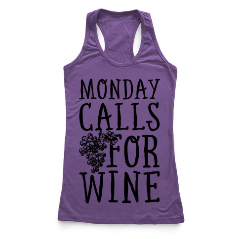 Monday Calls For Wine Racerback Tank Top