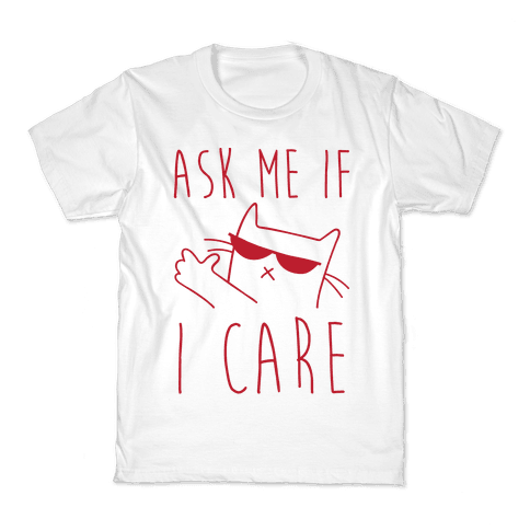 Ask Me If I Care Cat Kids T-Shirt