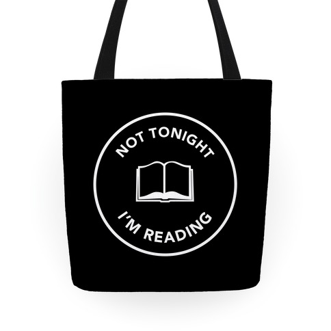 Not Tonight, I'm Reading Tote