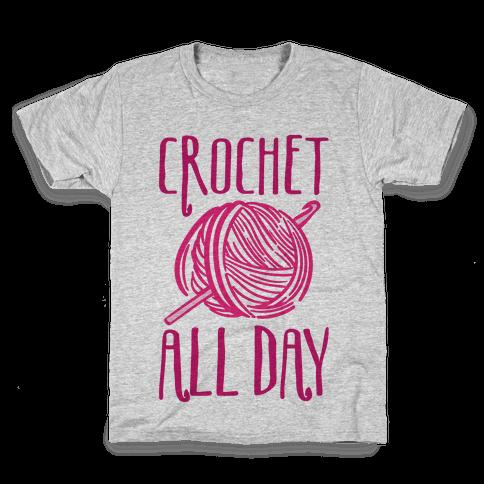 Crochet All Day Kids T-Shirt