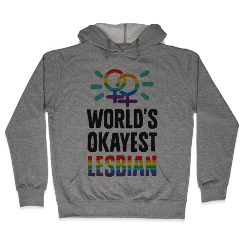 World's Okayest Lesbian Hooded Sweatshirt
