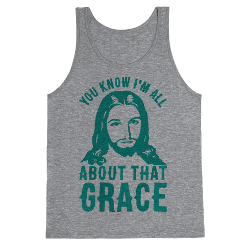 You Know I'm All About That Grace Tank Top