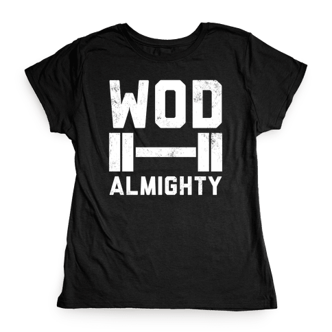 WOD Almighty Womens T-Shirt