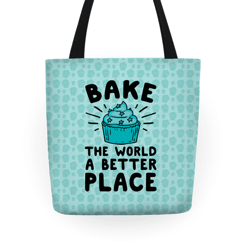 Bake The World A Better Place Tote
