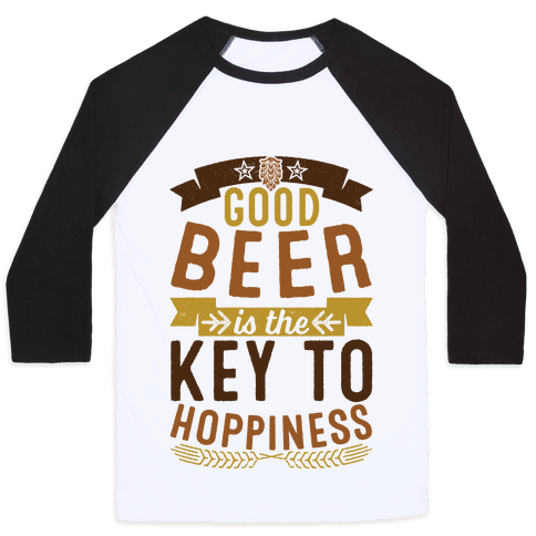 Good Beer Is The Key To Hoppiness Baseball Tee