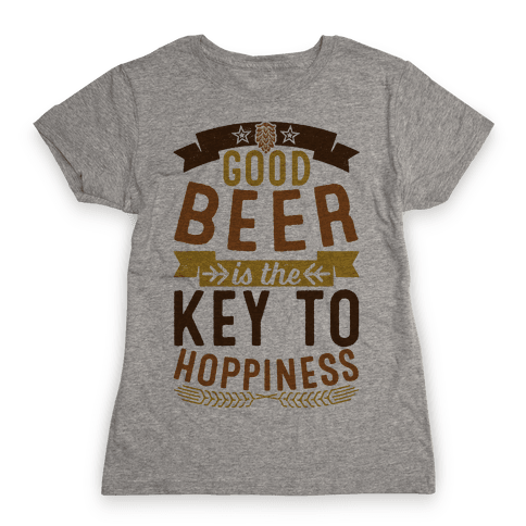 Good Beer Is The Key To Hoppiness Womens T-Shirt