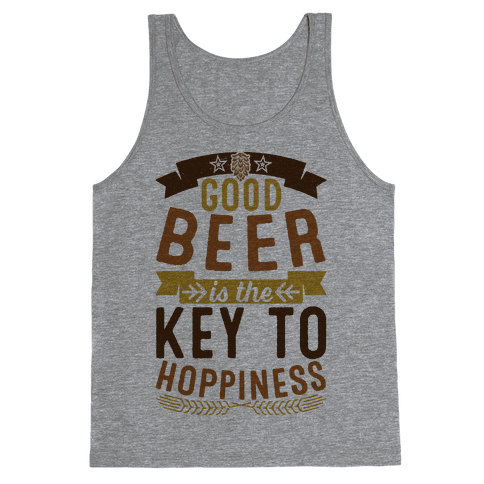 Good Beer Is The Key To Hoppiness Tank Top