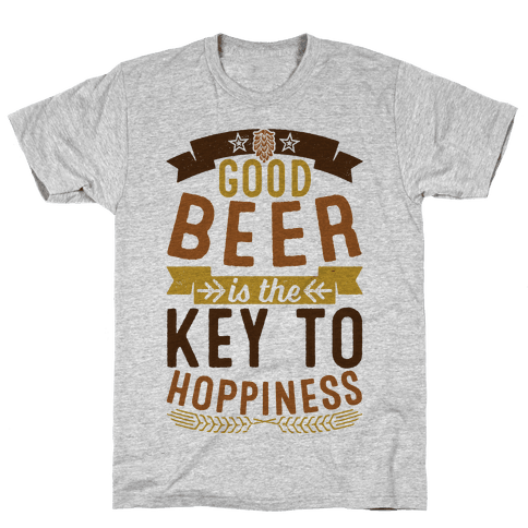 Good Beer Is The Key To Hoppiness Mens T-Shirt