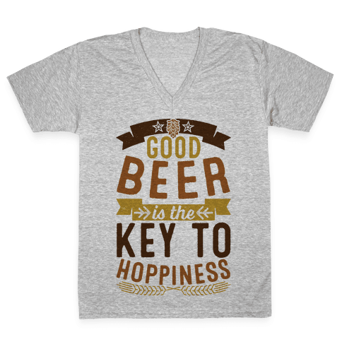 Good Beer Is The Key To Hoppiness V-Neck Tee Shirt