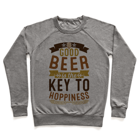 Good Beer Is The Key To Hoppiness Pullover