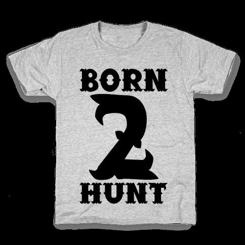 Born 2 Hunt Kids T-Shirt