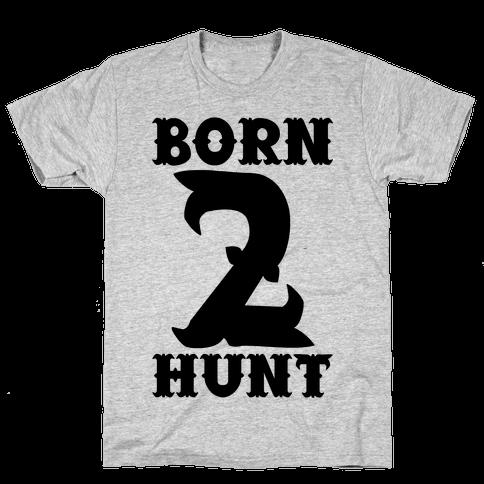 Born 2 Hunt Mens T-Shirt