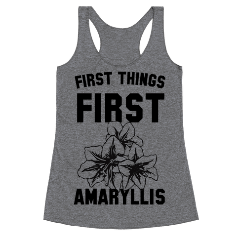 First Things First Amaryllis Racerback Tank Top