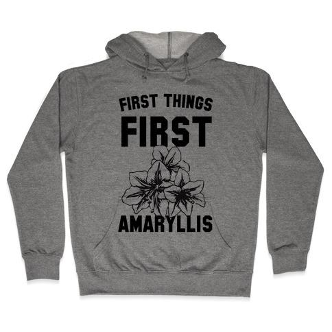 First Things First Amaryllis Hooded Sweatshirt