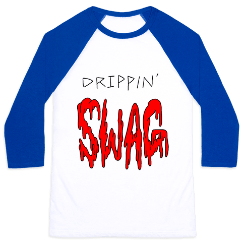 Drippin Swag Baseball Tee