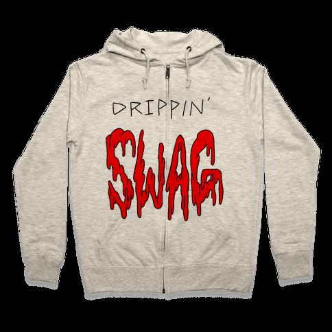 Drippin Swag Zip Hoodie