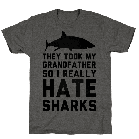 They Took My Grandfather So I Really Hate Sharks