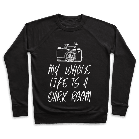 My Whole Life is a Dark Room Pullover
