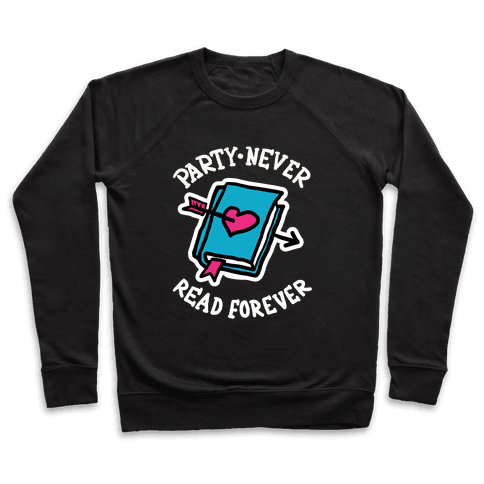 Party Never Read Forever Pullover