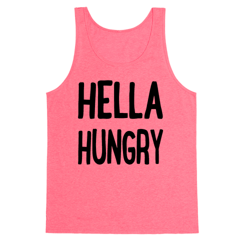 Hella Hungry Tank Top