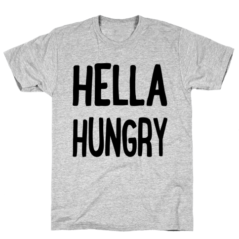 Hella Hungry Mens T-Shirt