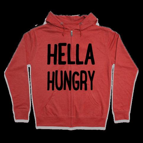 Hella Hungry Zip Hoodie