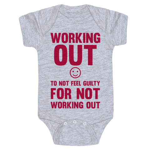 Working Out To Not Feel Guilty Baby Onesy